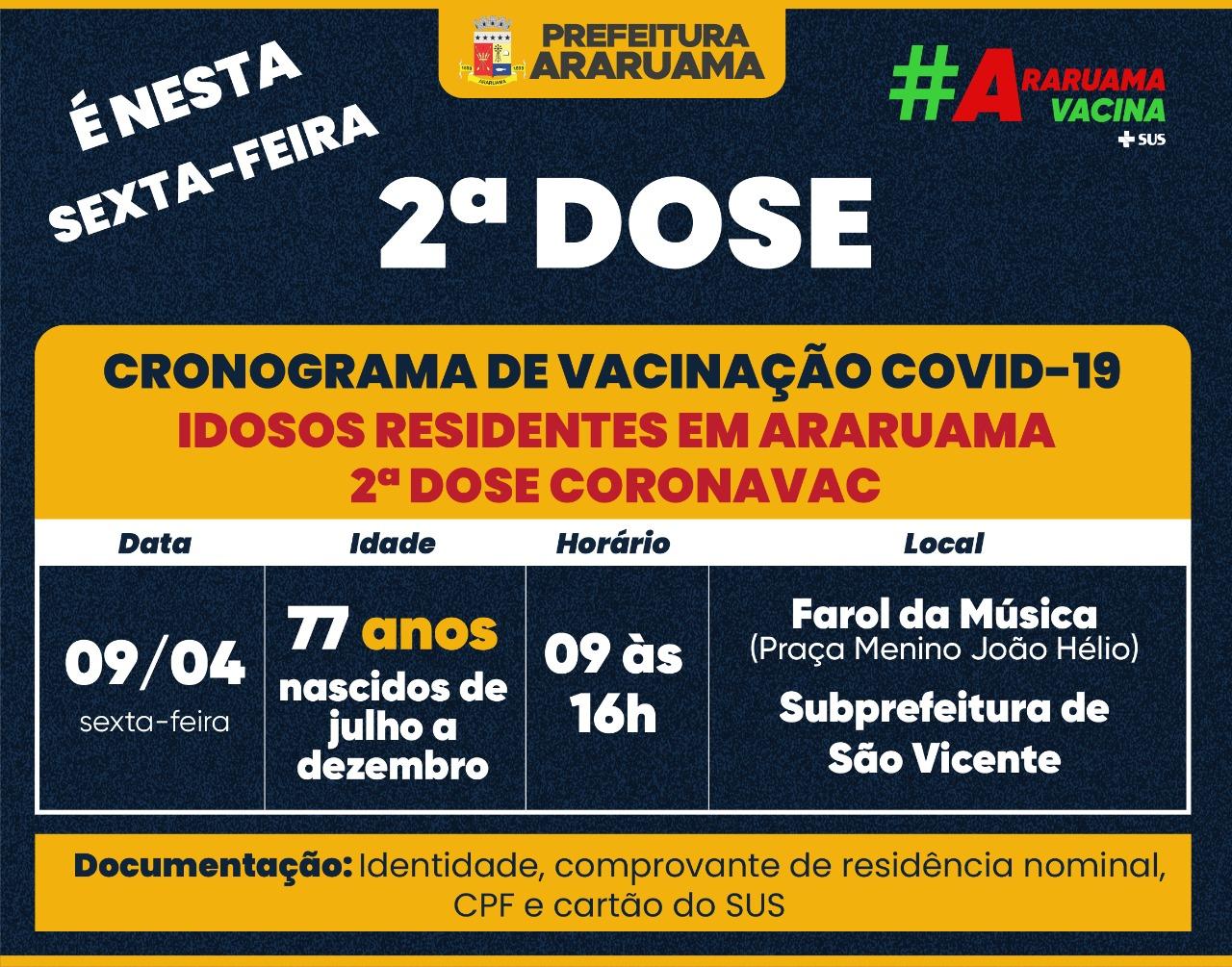 Atenção idosos de 77 anos, nascidos de julho a dezembro, residentes em Araruama! Nessa sexta-feira, 09, acontece a vacinação da segunda dose da Coronavac.